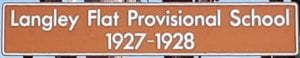 Brown sign for Langley Flat Provisional School, 1927-1928