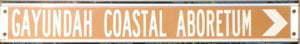 Brown sign for Gayundah Coastal Aboretum