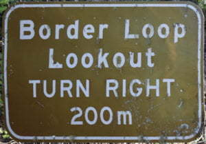 Brown sign for Border Loop Lookout, turn right 200m