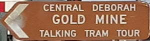 Brown sign for Central Deborah Gold Mine, Talking Tram Tour