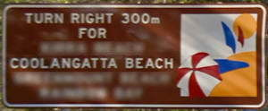 Brown sign for Coolangatta Beach, turn right 300m for