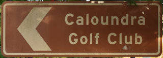 Brown sign for Caloundra Golf Club