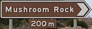 Brown sign for Mushroom Rock, 200m