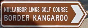 Brown sign for Nullarbor Links Golf Course Border Kangaroo