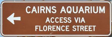 Brown sign for Cairns Aquarium, access via Florence Street
